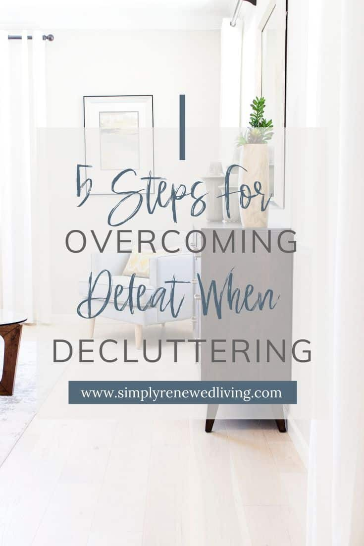 Simple, clutterfree bedroom. Five steps to walk you through overcoming defeat when decluttering.