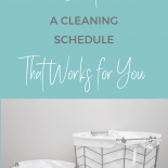 two baskets. Nine steps to figure out how to create a cleaning schedule that works for you.